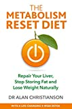 Metabolism Reset Diet, The: Repair Your Liver, Stop Storing Fat and Lose Weight Naturally