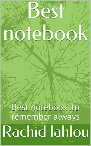 Best notebook: Best notebook ,to remember always (English Edition)