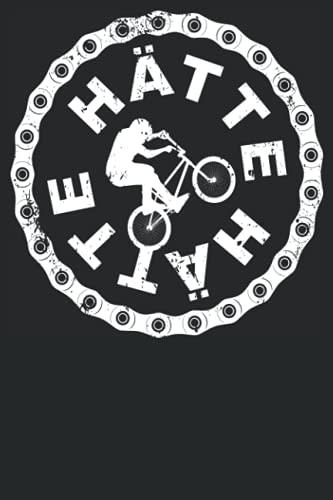 Hätte Hätte Fahrradkette: Lustiger BMX Bike Biker Hätte Hätte Fahrrad Kette Spruch Notizbuch I Lustiges BMX Fahrrad Notebook (A5 6