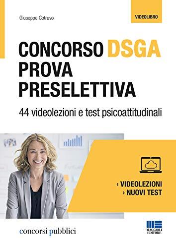 Concorso DSGA. Prova preselettiva. 44 videolezioni e test psicoattitudinali
