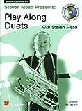 Steven Mead Presents: Play Along Duets For Baritone Bombardino