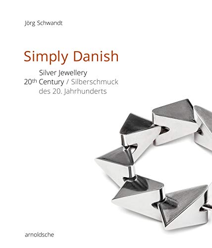 Simply Danish: Silver Jewellery – 20th Century / Silberschmuck des 20. Jahrhunderts