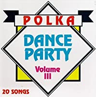 Polka Dance Party, Vol. 3