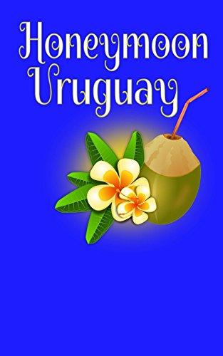 Honeymoon Uruguay: Blank Lined Honeymoon Travel Journal for Honeymoon Memories, Honeymoon Journal, Honeymoon Diary