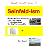 Seinfeld-ism: How the Wisdom, Philosophy, Yada Yada Yada of TV's Greatest Sitcom Can Help You Survive Life (English Edition)