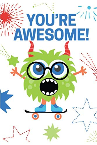 You're Awesome: Funny Monster Skateboard Notebook (Journal Composition Book)