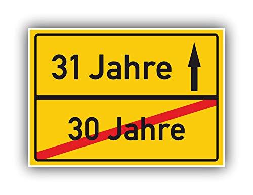 Ortsschild 31 Jahre - Geschenkidee Geburtstag Jubiläum - Bild - Karte 30-31 Jahre - Geschenk - Geburtstagsgeschenk Party Deko Mann Frau Hinweisschild Freund Freundin
