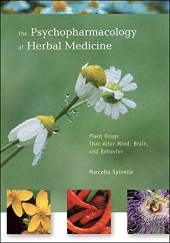 Compare Textbook Prices for The Psychopharmacology of Herbal Medicine: Plant Drugs That Alter Mind, Brain, and Behavior Illustrated Edition ISBN 9780262692656 by Spinella, Marcello