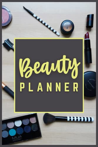 Beauty Planner: Beauty Glow Journal and Notebook Diary To Keep Record & Organize Your Beauty Routine & Product Inventory   Daily Beauty & Routine ... Girls   Small Handy Size: 6'x9', 110 Pages