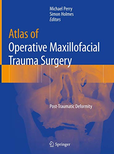 Atlas of Operative Maxillofacial Trauma Surgery: Post-Traumatic Deformity