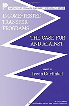 Hardcover Income-Tested Transfer Programs: The Case for and Against Book