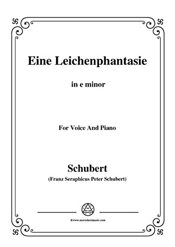 Schubert-Eine Leichenphantasie,D.7,in e minor,for Voice&Piano (French Edition)