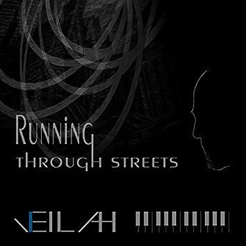 Running Through Streets