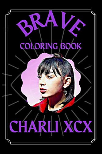 Charli XCX Brave Coloring Book: A Funny Coloring Book