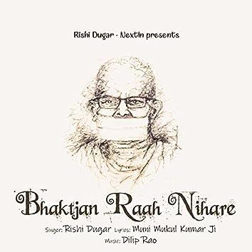 Bhaktjan Raah Nihare