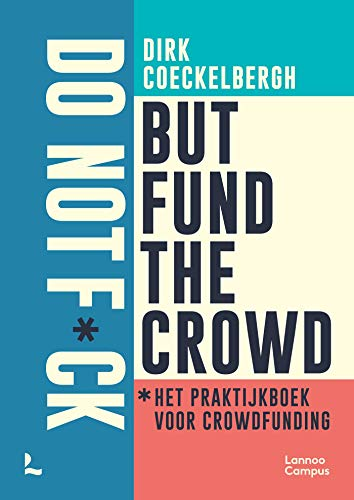 Do not fuck but fund the crowd (Dutch Edition)