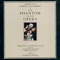The Phantom Of The Opera: Original Canadian Cast
