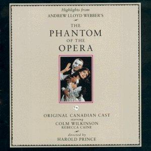 Phantom of the Opera - Original Canadian Cast 1990
