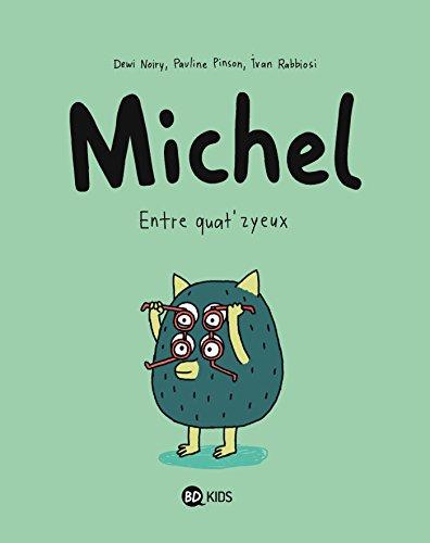 MICHEL, TOME 2 : ENTRE QUAT'ZYEUX