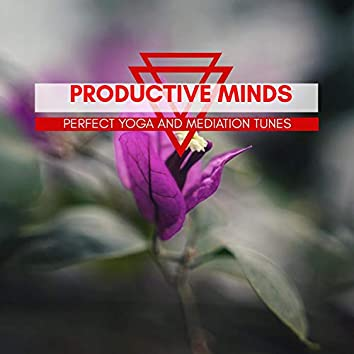 Productive Minds - Perfect Yoga And Mediation Tunes