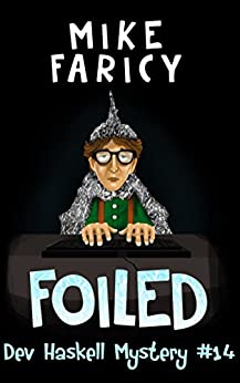 Foiled (Dev Haskell - Private Investigator Book 14) by [Mike Faricy]