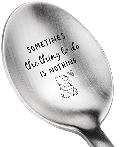 Sometimes The Thing To Do Is Nothing -Winnie The Pooh -Engraved Brushed Spoon Gift