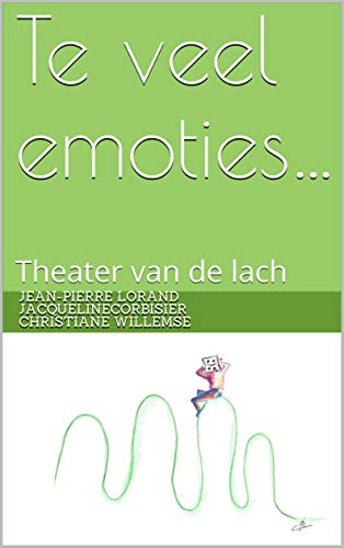 Te veel emoties…: Theater van de lach (Dutch Edition)