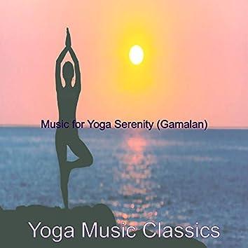 Music for Yoga Serenity (Gamalan)