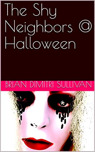 The Shy Neighbors @ Halloween (Volume Book 1) (English Edition)