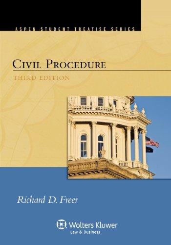 Civil Procedure, Third Edition (Aspen Student Treatise)