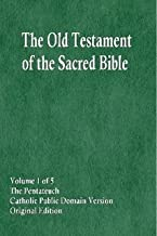 The Old Testament of the Sacred Bible, Volume 1 of 5