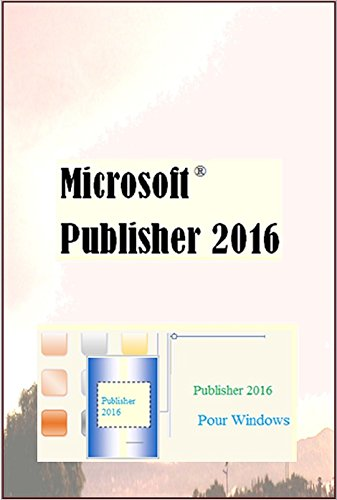 Microsoft Publisher 2016 (French Edition)
