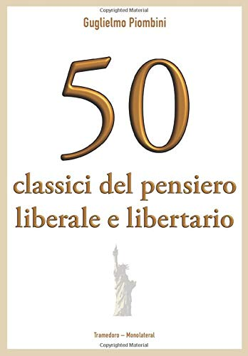 50 classici del pensiero liberale e libertario