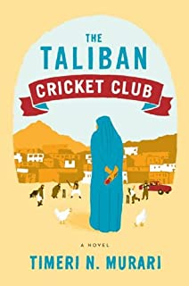 The Taliban Cricket Club: A Novel