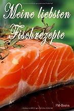 Meine liebsten Fischrezepte: Das praktische Notizbuch für die liebsten eigenen Fischrezepte - Platz für 100 Rezepte!