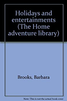 Unknown Binding Holidays and entertainments (The Home adventure library) Book