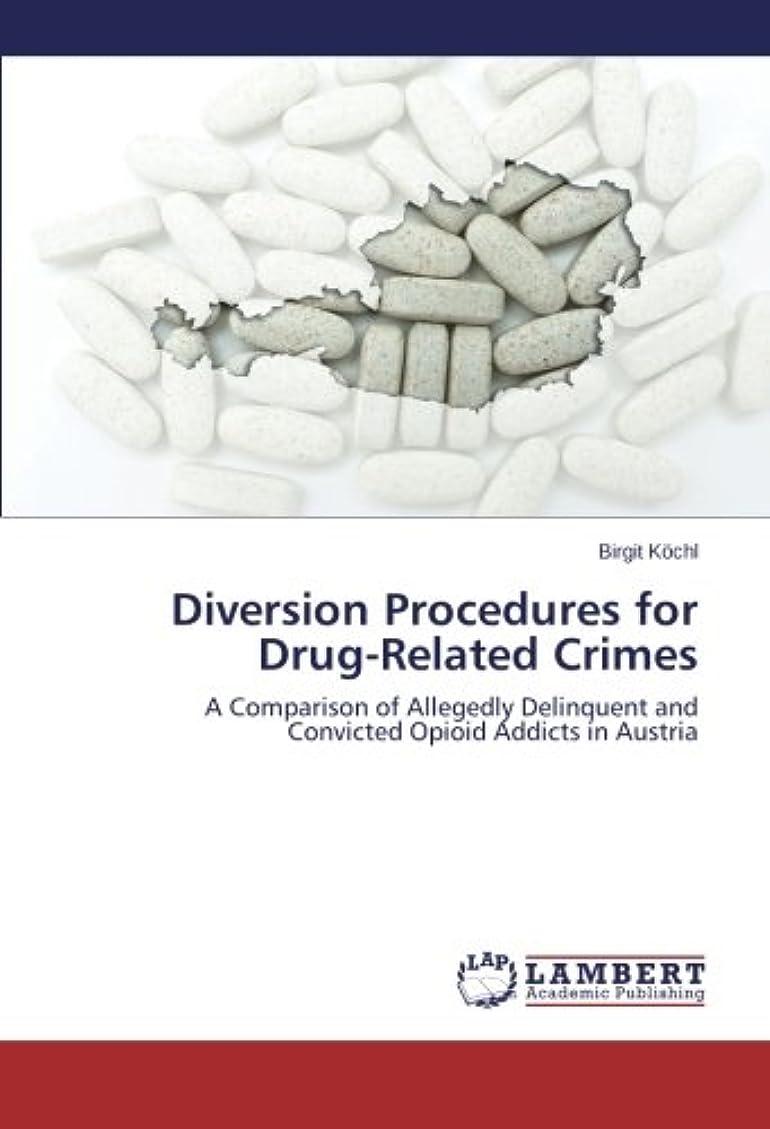 寄生虫住所ファイナンスDiversion Procedures for Drug-Related Crimes