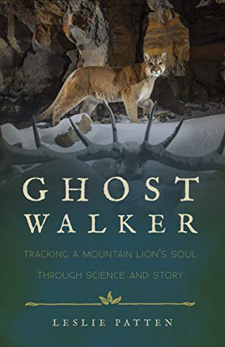 Ghostwalker: Tracking a Mountain Lion's Soul through Science and Story