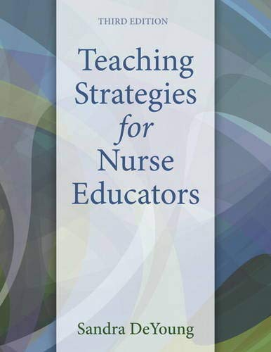 Compare Textbook Prices for Teaching Strategies for Nurse Educators 3 Edition ISBN 9780133565232 by DeYoung, Sandra