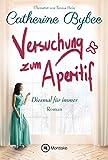 Versuchung zum Aperitif (Diesmal für immer 5) (German Edition)