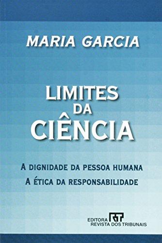 Limites da Ciência. A Dignidade da Pessoa Humana. A Ética da Responsabilidade
