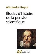Etudes d'histoire de la pensée scientifique by Alexandre Koyré(1985-02-21) d'Alexandre Koyré
