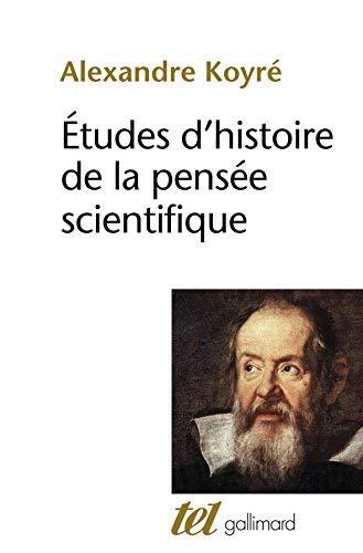 Etudes d'histoire de la pensée scientifique by Alexandre Koyré(1985-02-21)