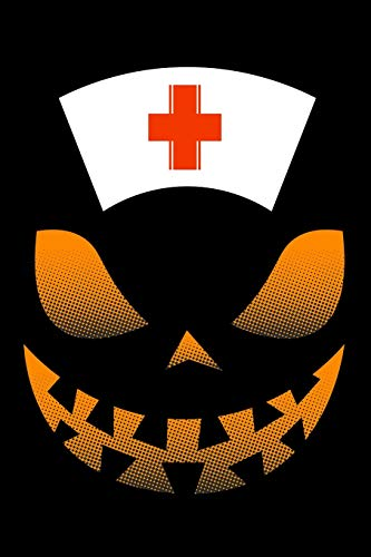Journal: Happy Halloween Pumpkin Nurse Jack O'Lantern Nurse Costume Black Lined Notebook Writing Diary - 120 Pages 6 x 9