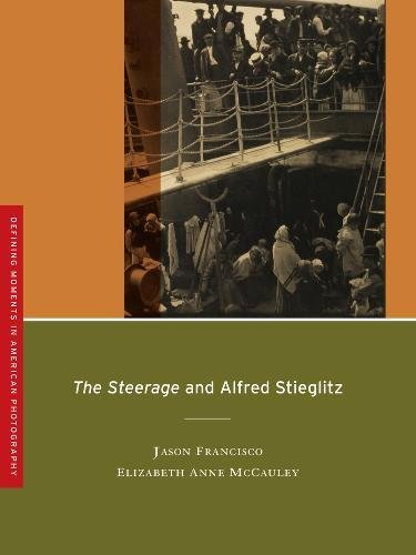 The Steerage and Alfred Stieglitz (Defining Moments in American Photography)