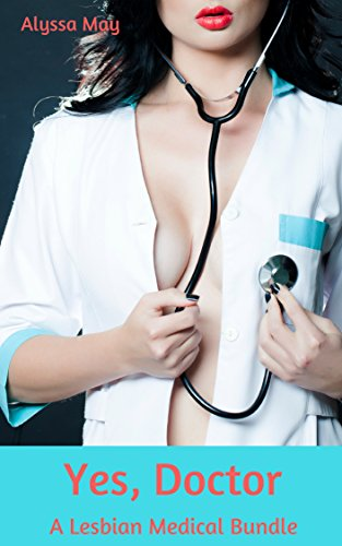 Yes, Doctor: A Lesbian Medical Bundle