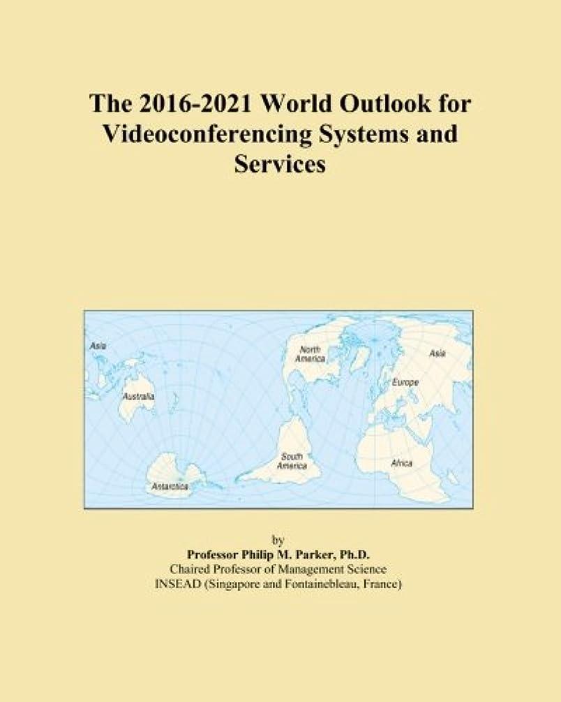 広範囲うっかり花The 2016-2021 World Outlook for Videoconferencing Systems and Services