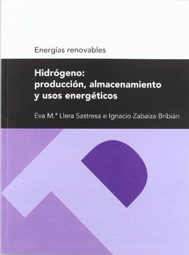 Hidrógeno: producción, almacenamiento y usos energéticos (Serie energías renovables) (Textos Docentes)