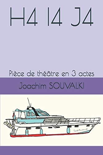H4 I4 J4: Pièce de théâtre en 3 actes
