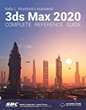 Kelly L. Murdock's Autodesk 3ds Max 2020 Complete Reference Guide